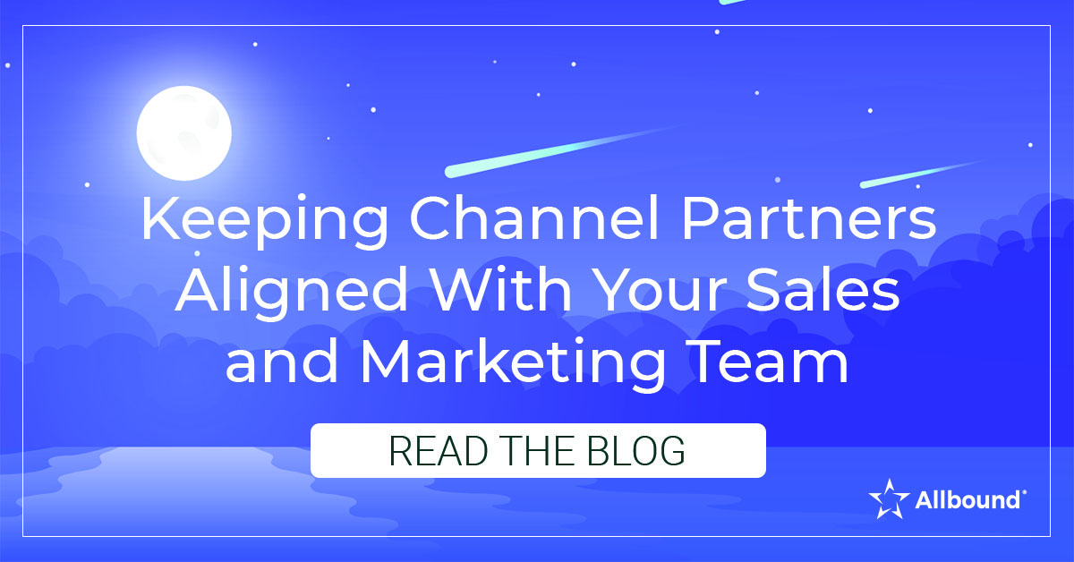 Keeping Channel Partners Aligned With Your Sales and Marketing Team