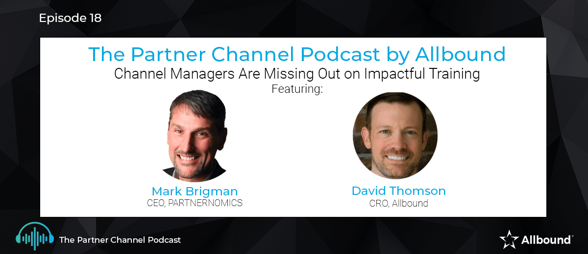 The Partner Channel Podcast Episode #18 | Channel Managers Are Missing Out on Impactful Training